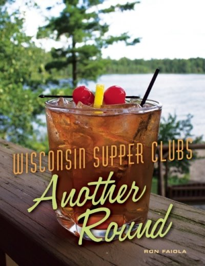 Wisconsin Supper Clubs Another Round