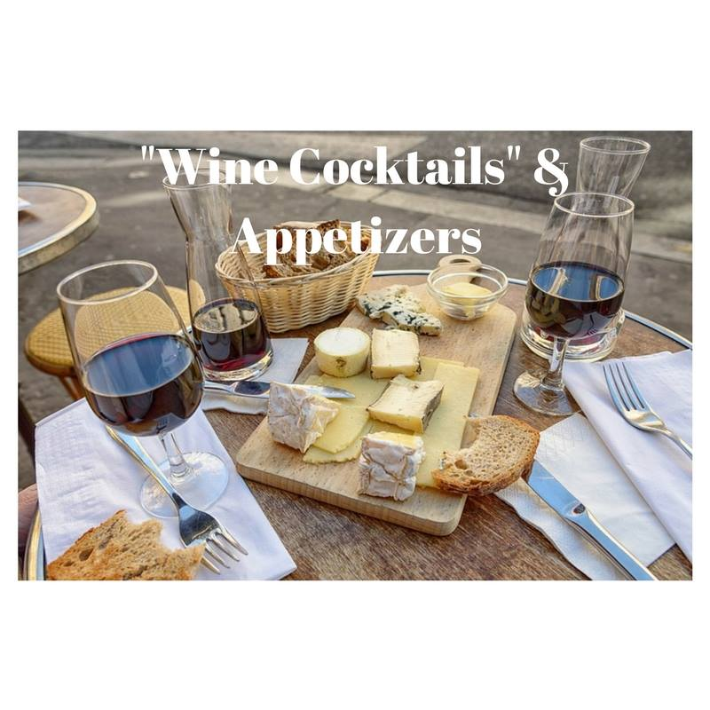 Wine Cocktails and Appetizers