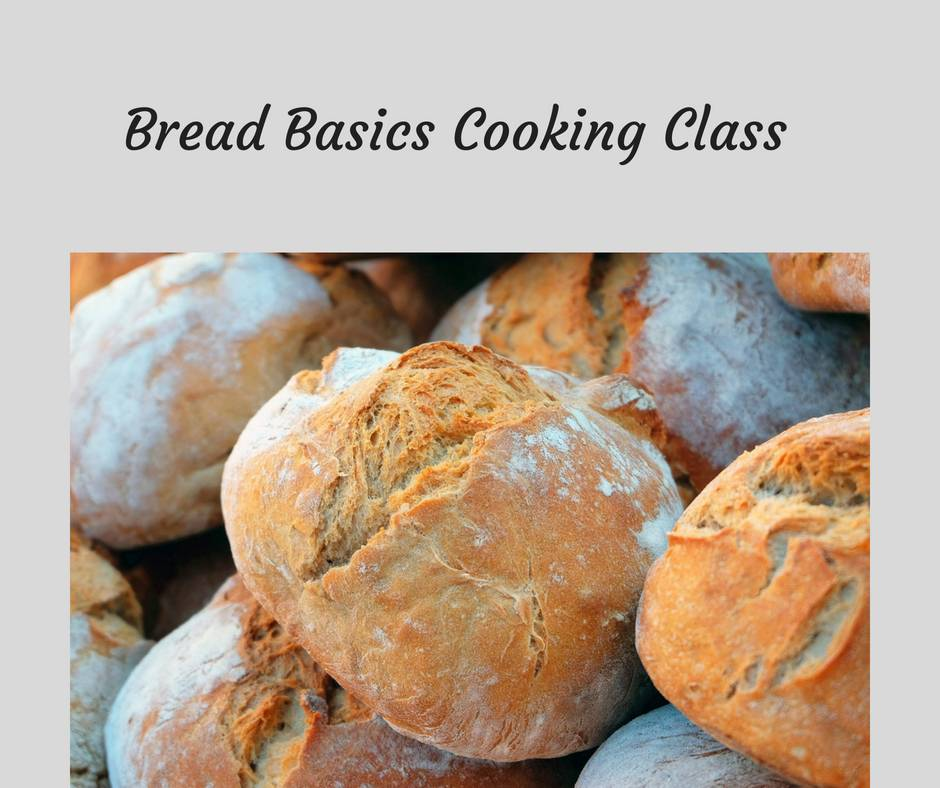 Bread Basics Cooking Class 4/4/19