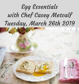 Egg Essentials Cooking Class 3/26/19