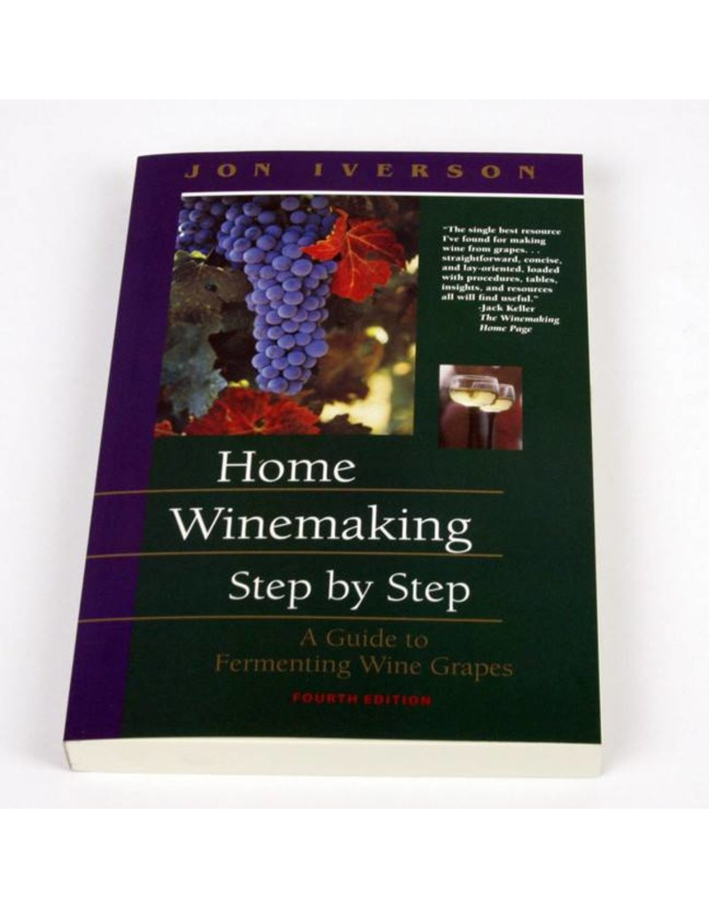 Home Winemaking Steps 4th Ed - J.Iverson
