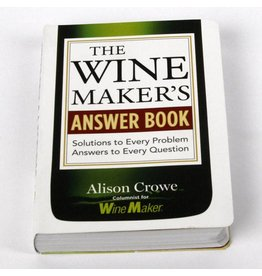 The Wine Maker's Answer Book - Alison Crowe