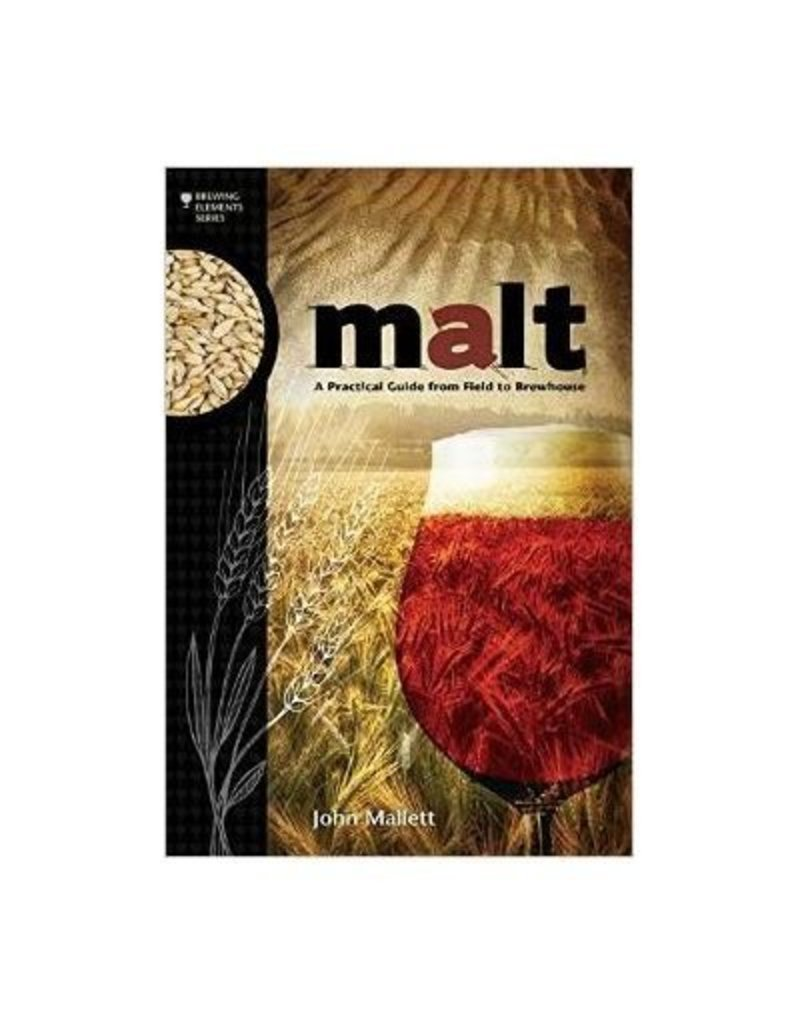 Book, Malt:  A Practical Guide from Field to Brewhouse by John Mallett