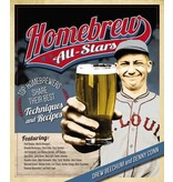 Homebrew All-Stars: Top Homebrewers Share Their Best Techniques and Recipes