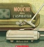 Scholastic Livre «La mouche dans l'aspirateur» de Mélanie Watt. Éditions Scholastic, 96 pages, 7 ans+