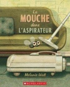 Livre «La mouche dans l'aspirateur» de Mélanie Watt. Éditions Scholastic, 96 pages, 7 ans+