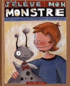 Livre «J'élève mon monstre » d'Élise Gravel. Éditions Les 400 Coups, 32 pages, 5ans+