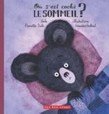 Les 400 coups Livre «Où s'est caché le sommeil?» de Pierrette Dubé et Geneviève Godbout. Éditions Les 400 Coups, 32 pages, 3ans+
