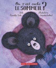 Livre «Où s'est caché le sommeil?» de Pierrette Dubé et Geneviève Godbout. Éditions Les 400 Coups, 32 pages, 3ans+