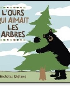 Livre «L'ours qui aimait les arbres» de Nicholas Oldland. Éditions Scholastic, 32 pages, 3-8 ans