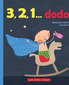 Livre «3,2,1…dodo!» de Stéphanie Guérineau et Coralie Saudo. Éditions Les 400 Coups, 24 pages, 0-3ans