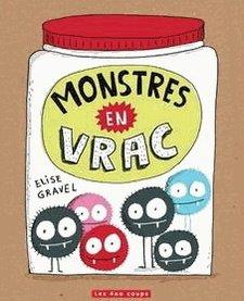Livre «Monstres en Vrac » d'Élise Gravel. Éditions Les 400 Coups, 32 pages, 5ans+