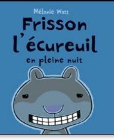 Livre «Frisson l'écureuil en pleine nuit» de Mélanie Watt. Éditions Scholastic, 32 pages, 4-8 ans