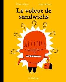 Livre «Le voleur de sandwichs » de Patrick Doyon et André Marois. Les éditions la Pastèque, 168 pages, 7ans+