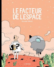 Livre «Le facteur de l'espace » de Guillaume Perreault. Les éditions la Pastèque, 146 pages, 7ans+