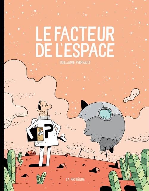 Les éditions de la Pastèque Livre «Le facteur de l'espace » de Guillaume Perreault. Les éditions la Pastèque, 146 pages, 7ans+
