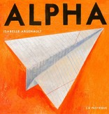 Les éditions de la Pastèque Livre «Alpha » de Isabelle Arsenault. Les éditions la Pastèque, 60 pages, 3ans+