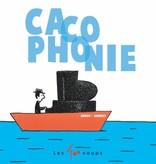 Les 400 coups Livre «Cacophonie» de Zidrou et Chebret. Éditions Les 400 Coups, 0-3ans