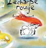 Les 400 coups Livre «L'Écharpe rouge» d'Anne Villeneuve <br /> Éditions Les 400 Coups<br /> 3 ans+<br /> 32 pages