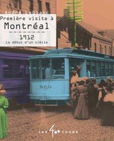 Livre «Première visite à Montréal» d'André Leblanc Éditions Les 400 Coups5 ans+48 pages