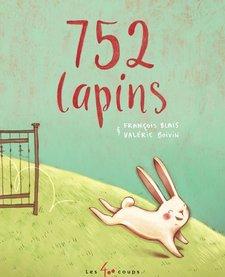 Livre «752 lapins» d'André Leblanc Éditions Les 400 Coups5 ans+48 pages