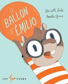 Livre «Le Ballon d'Émilio » de de Pierrette Dubéet Aurélie Grand. Éditions Les 400 Coups, 32 pages, 3ans+
