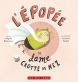 Les 400 coups Livre «L'Épopée de Dame Crotte de Nez» d'Angèle Delaunois et Caroline Hamel. Éditions Les 400 Coups, 24 pages, 3ans+