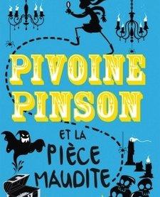 Livre «Pivoine Pinson et La Pièce Maudite» de Laura Wood. Éditions Scholastic, 320 pages, 8-12 ans
