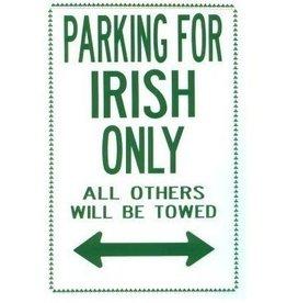 IRISH TCHOTCHKES & LITTLE ITEMS IRISH ONLY PARKING SIGN