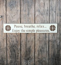 "PLAQUES, SIGNS & POSTERS ""PAUSE, BREATHE, RELAX..."" CARVED WOOD SIGN"