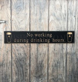 "PLAQUES & GIFTS PINT ""NO WORKING..."" CARVED WOOD SIGN"