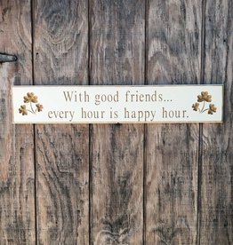 "PLAQUES, SIGNS & POSTERS ""WITH GOOD FRIENDS..."" CARVED WOOD SIGN"