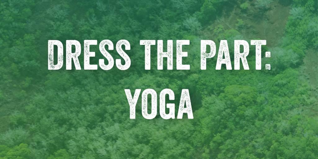 Dress the Part: Yoga