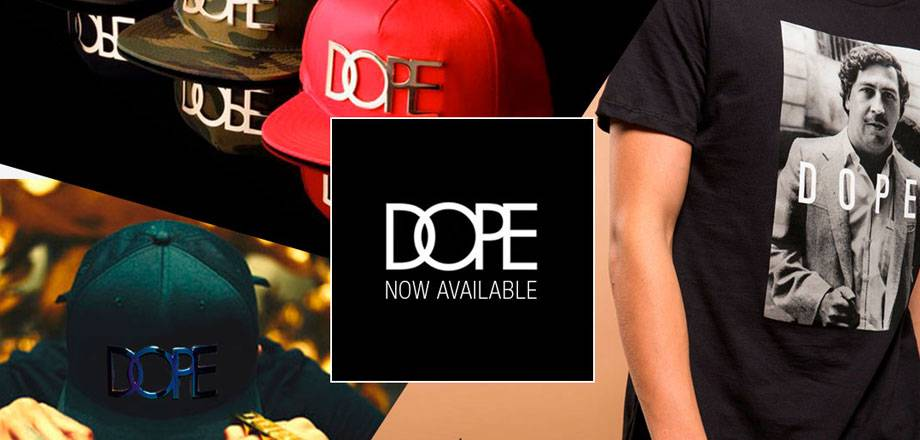 DOPE NOW AVAILABLE