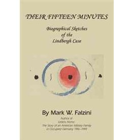 Their Fifteen Minutes-Biographical Sketches of the Lindbergh Case by Mark W. Falzini