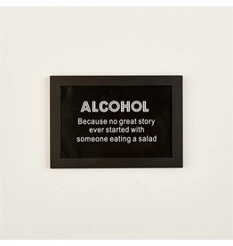 """Alcohol-Because No Great"" Sign"