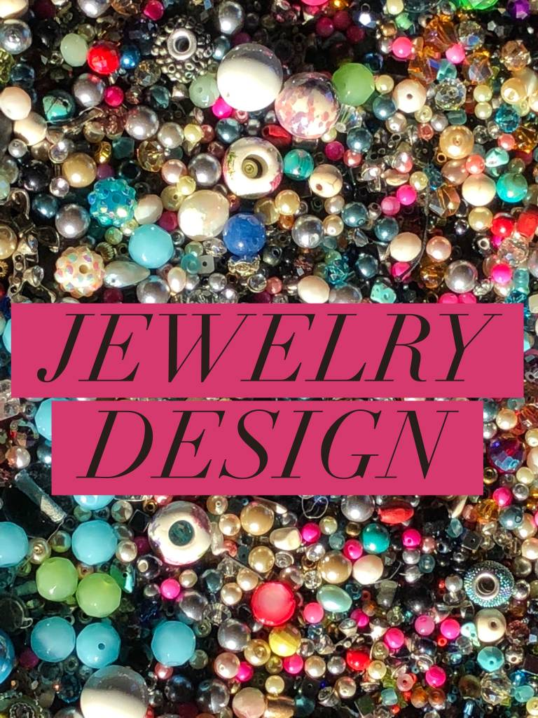 Jewelry Design: Saturday,  March 3rd: 11am-12:30pm