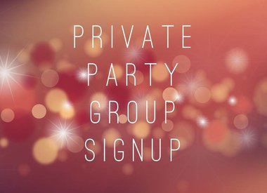 Private Party Sign Ups