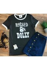 Raised On Dolly Tee