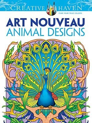 DOVER PUBLICATIONS CREATIVE HAVEN ART NOUVEAU ANIMAL DESIGNS COLOURING BOOK