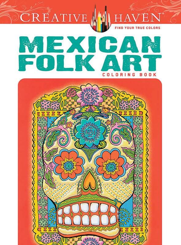 DOVER PUBLICATIONS CREATIVE HAVEN MEXICAN FOLK ART COLOURING BOOK