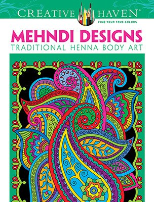DOVER PUBLICATIONS CREATIVE HAVEN MEHNDI DESIGNS COLOURING BOOK
