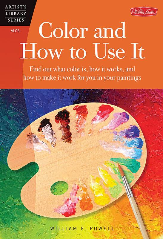 WALTER FOSTER WALTER FOSTER COLOR AND HOW TO USE IT ARTIST'S LIBRARY SERIES