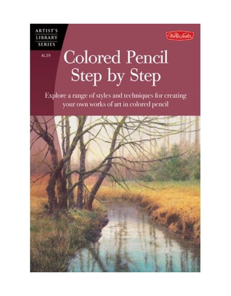 WALTER FOSTER WALTER FOSTER COLORED PENCIL STEP BY STEP ARTIST'S LIBRARY SERIES
