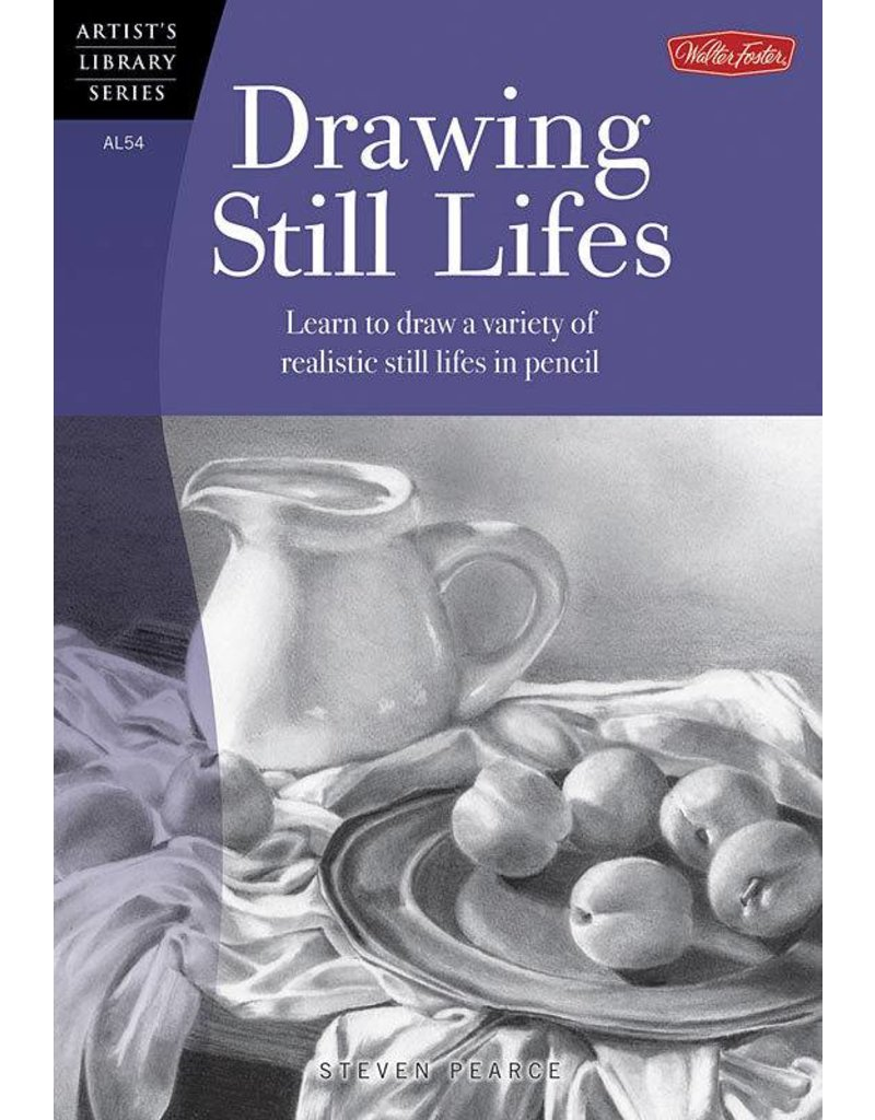 WALTER FOSTER WALTER FOSTER DRAWING STILL LIFES ARTIST'S LIBRARY SERIES