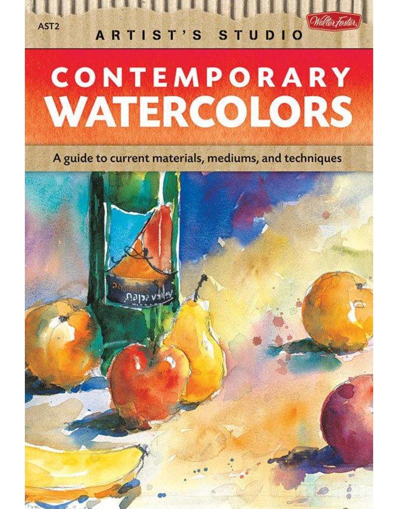 WALTER FOSTER WALTER FOSTER CONTEMPORARY WATERCOLORS ARTIST'S STUDIO SERIES