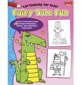 WALTER FOSTER WALTER FOSTER FAIRY TALE FUN CARTOONING FOR KIDS SERIES
