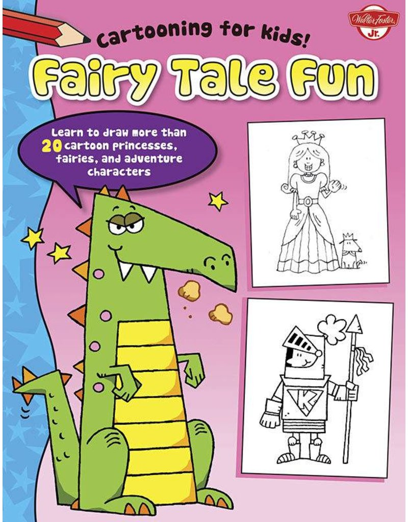 WALTER FOSTER WALTER FOSTER FAIRY TALE FUN CARTOONING FOR KIDS SERIES