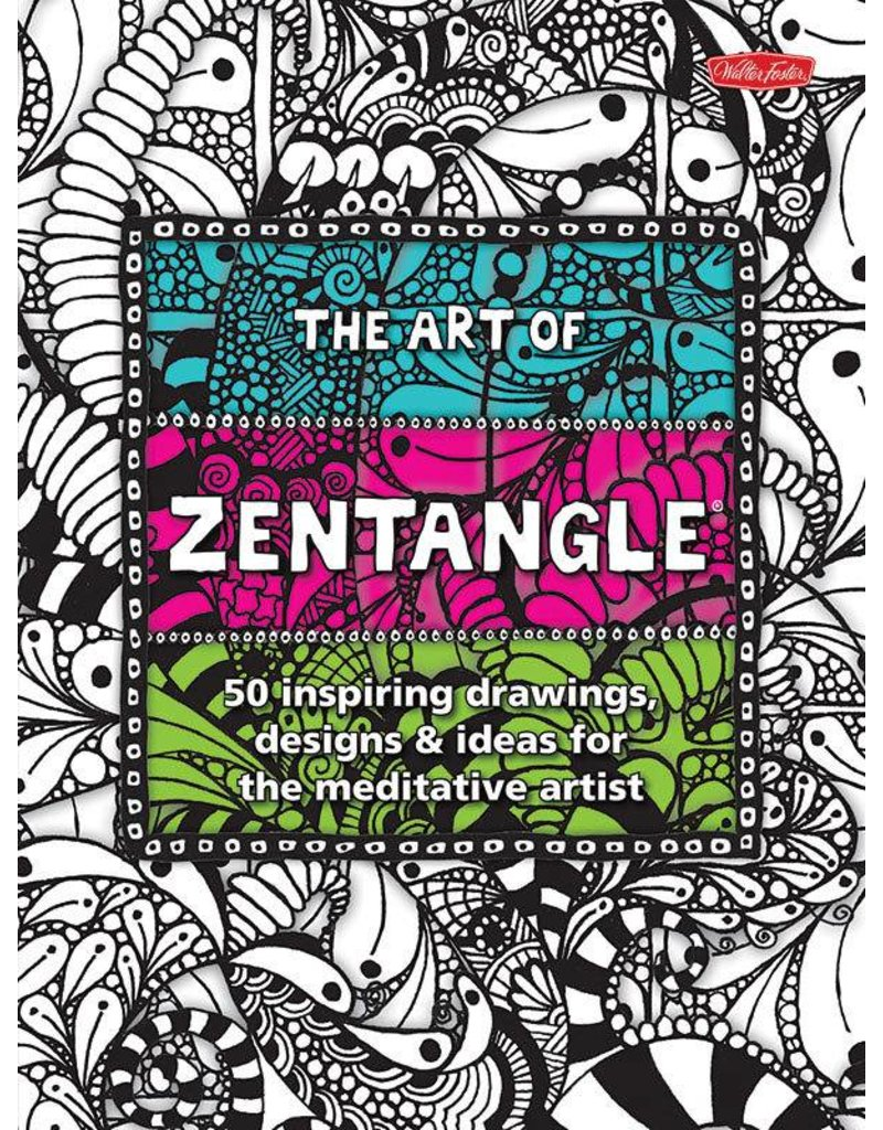 WALTER FOSTER WALTER FOSTER THE ART OF ZENTANGLE BOOK