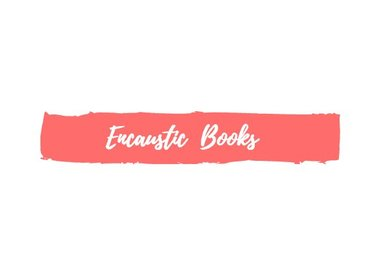 Encaustic Books